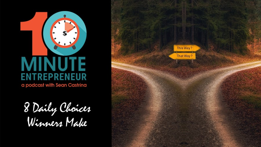 Ep 342: 8 Daily Choices Winners Make